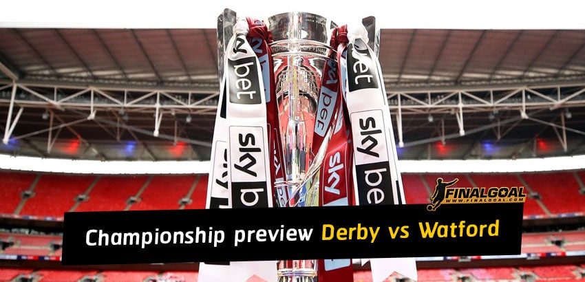 English Championship match preview - Derby County vs Watford