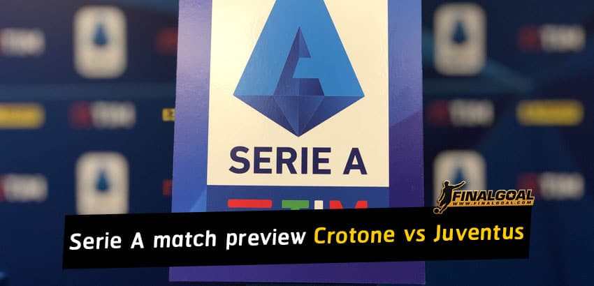 Italian Calcio Serie A match preview - Crotone vs Juventus