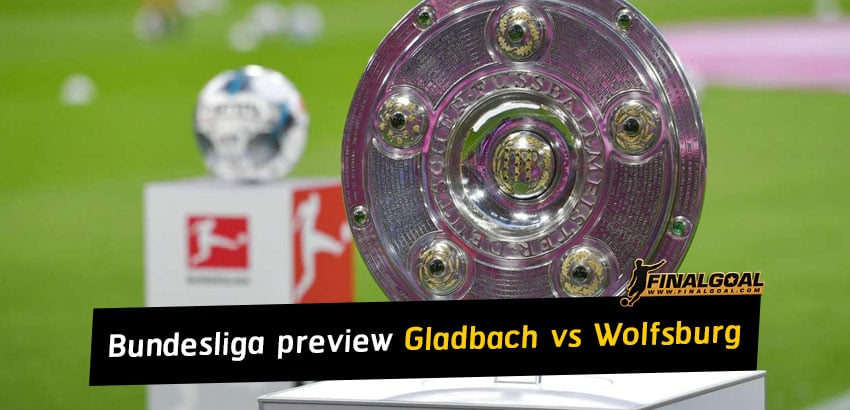 Bundesliga match preview - Borussia Monchengladbach vs Wolfsburg