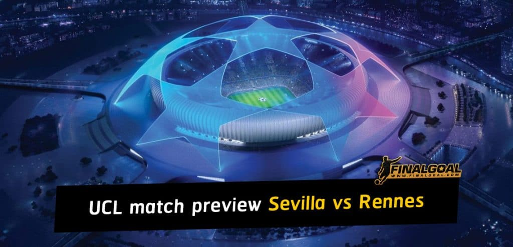 UEFA Champions League match preview - Sevilla vs Rennes