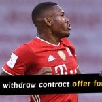 Bayern Munich confirm withdrawing contract offer for David Alaba