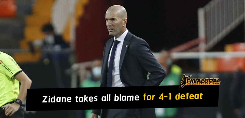 Zinedine Zidane takes all blame for Real Madrid's 4-1 defeat at Valencia