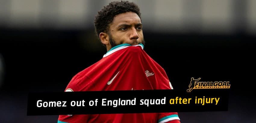 Joe Gomez out of England squad after suffering potentially serious injury