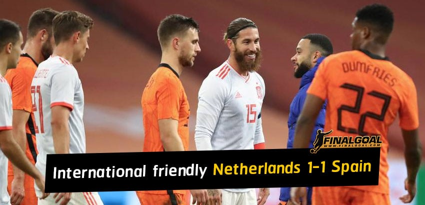 International friendly result - Netherlands 1-1 Spain