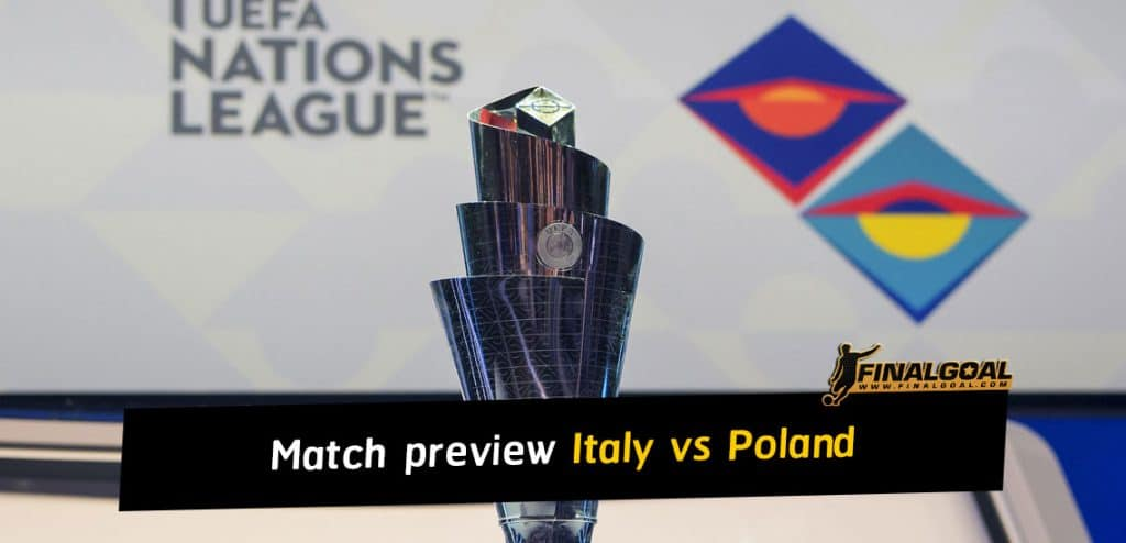 UEFA Nations League match preview - Italy vs Poland