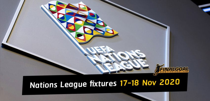 UEFA Nations League all the fixtures for 17-18 November 2020