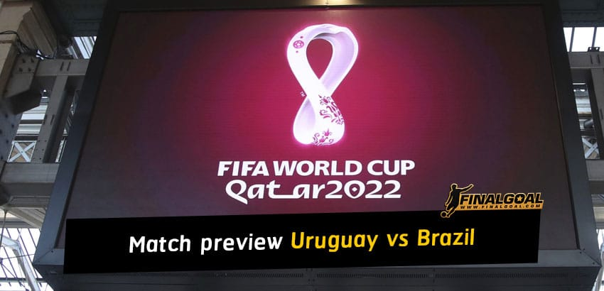 World Cup 2022 qualification match preview - Uruguay vs Brazil
