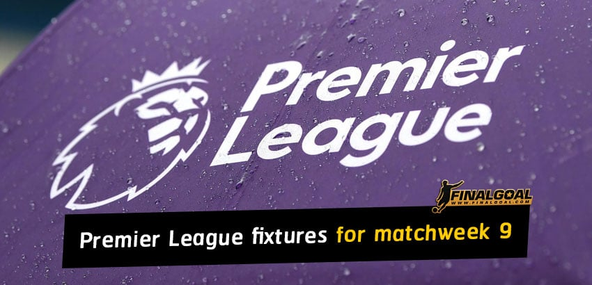 Premier League fixtures Matchweek 9: Liverpool set sights on club record