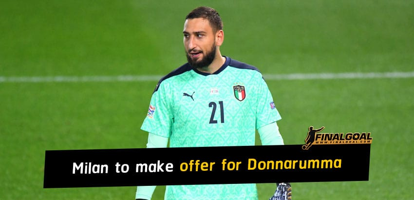 AC Milan to make opening offer for Gianluigi Donnarumma's extension