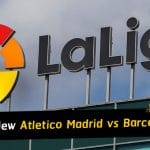 Spanish La Liga match preview - Atletico Madrid vs Barcelona