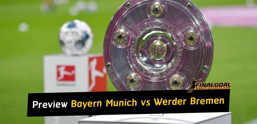 German Bundesliga match preview - Bayern Munich vs Werder Bremen