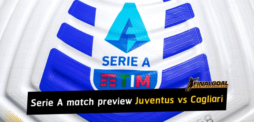 Italian Serie A match preview - Juventus vs Cagliari