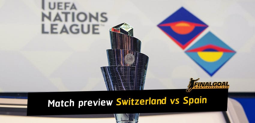 UEFA Nations League match preview and prediction - Switzerland vs Spain