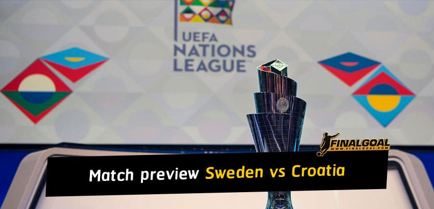 UEFA Nations League match preview and prediction - Sweden vs Croatia
