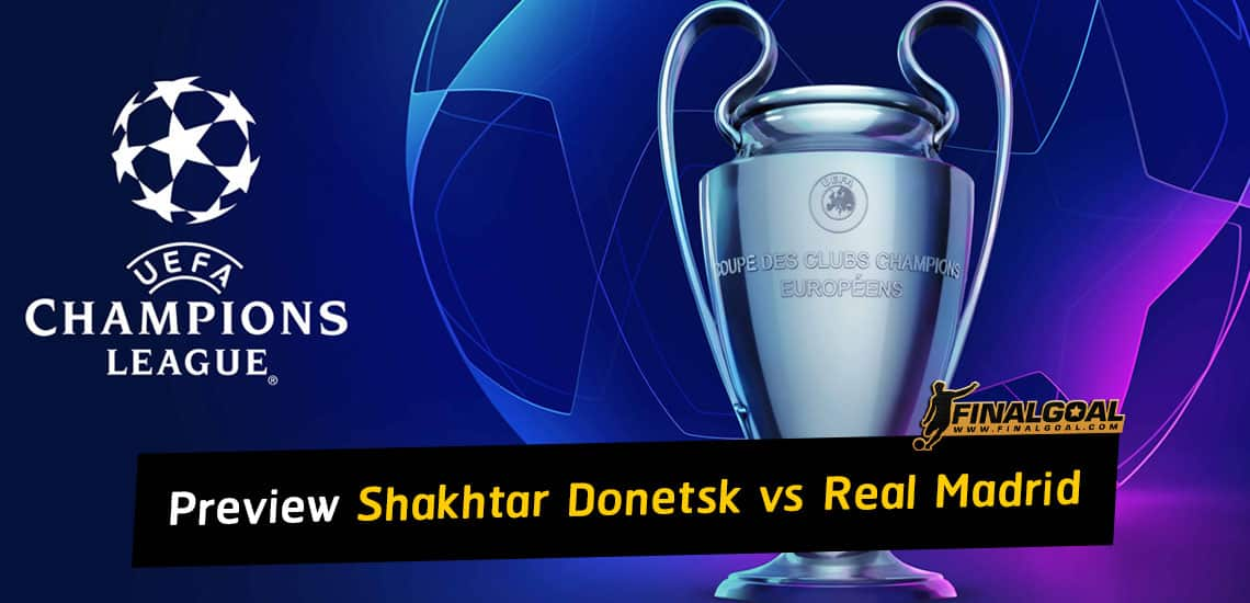 UEFA Champions League preview: Shakhtar Donetsk vs Real Madrid