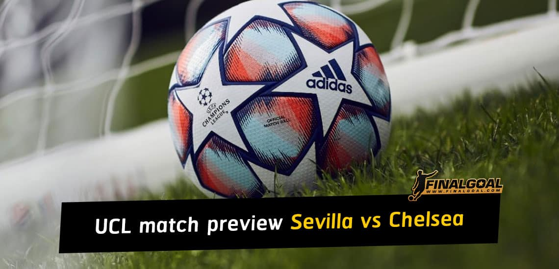 UEFA Champions League match preview: Sevilla vs Chelsea