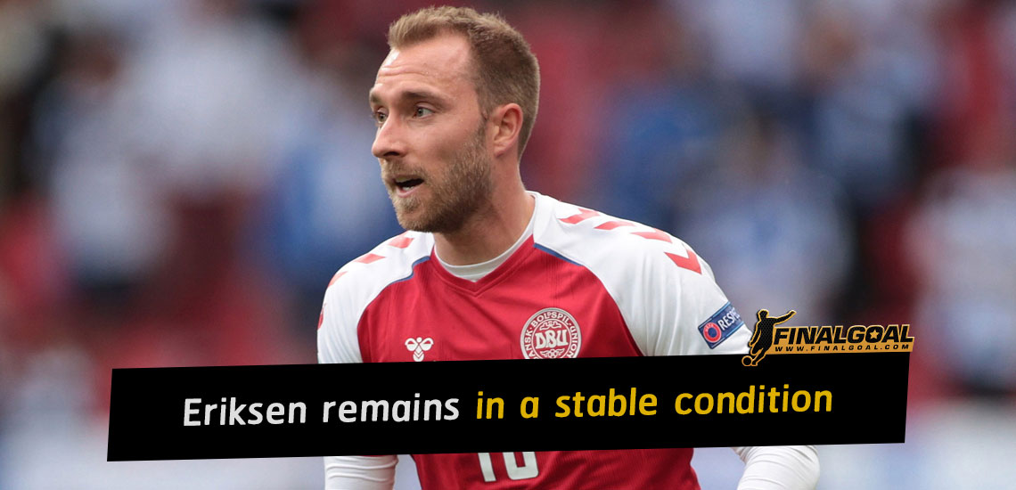 Christian Eriksen remains stable and sends greetings to team-mates